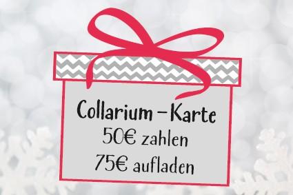 Collarium-Karte 50€ zahlen, 75€ aufladen